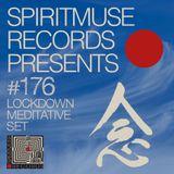 Spiritmuse Records #176: Lockdown Meditative Set