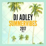 DJ ADLEY #SummerMix2017Pt1