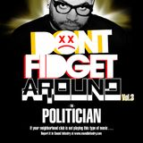 Don't Fidget Around Vol. 3 - The Politician
