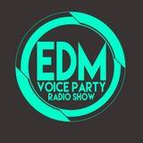 EDM VOICE PARTY RADIO SHOW   JLoop & Moevv  S2EP23