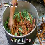 Wez G - Vine Line - Episode 1