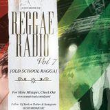 REGGAE RADIO VOL 7 [ OLDSCHOOL RAGGA ]
