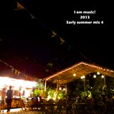 I am music! 2013 Early summer mix4