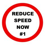 Reduce Speed Now #1
