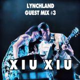 Lynchland Guest Mix #3 — Xiu Xiu