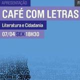Grande Auditório - 13Abr - Café com Letras - Literatura e Cidadania - DRCA