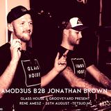 AMOD3US B2B JONATHAN BROWN - PROMO MIX FOR - RENE AMESZ @ GLASS HOUSE / GROOVEYARD - 26TH AUGUST