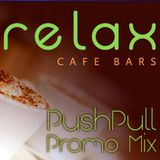 PushPull - Relax Cafe Promo Mix 2013.08.16.
