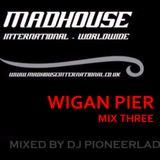 MADHOUSE WIGAN PIER MIX 3
