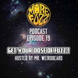 More Fuzz Podcast - Episode 19
