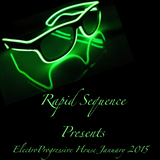 Rapid Sequence Presents ElectroProgressive House January 2015