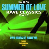 RAVE CLASSICS - SUMMER OF LOVE – '89 to '92 – Part 2