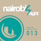 Nairobi By Night Vol. 13 - Mixed By Mikhail Kuzi