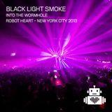 Black Light Smoke Live Set - Robot Heart Into The Wormhole NYC 2013