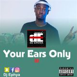 Dj Ephya - Your Ears Only III
