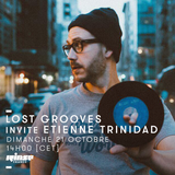 Lost Grooves Radio Show #50 Rinse Fr (special guest Etienne Trinidad/Toulouse Soul Club)