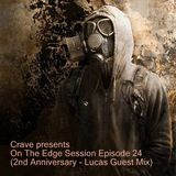 Crave presents On The Edge Session Episode #24 (2nd Anniversary - Lucas Guest Mix)