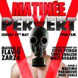 Matt Bogard - Matinee Pervert - May 2016