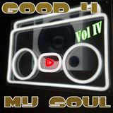 good 4 my soul - vol 4