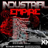 Dj Alex Strunz @ INDUSTRIAL EMPIRE XXV - EBM - (25 EPISODIE) - 23-07-2018