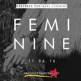 FEMININE // 11.06.16 [+ intervista : Female Trouble Band]