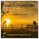 Guido's Lounge Cafe Broadcast 0227 A New Sunrise (20160708)