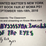 Printed Matter's NYABF Presents : ABYSSSSYBA: INVISIBILITY OF THE EYES - September 16th, 2016