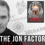 Hard Rock Hell Radio - The Jon Factor 174 - July 2017