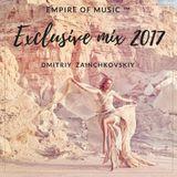 D Zainchkovskiy - Mix Exclusive 2017 Empire of Music