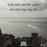 THE MIX SHOW vol.37 -2013-2014 Hip Hop Mix- (Mixed by DJ H!ROKi, 2015-01-02)