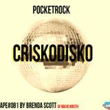 #MIXTAPE081 - PocketRock - It's CriskoDisko by Brendan Scott (of Magic Mouth)
