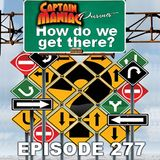 Episode 277 / How Do We Get There