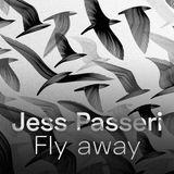 FLY AWAY // Jess Passeri