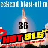 Hot91.9fm Weekend Blast-Off Mix 36