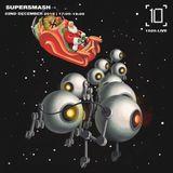 Supersmash - 22nd December 2018