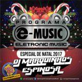 Set Programa e-music Especial de Natal 2017 by DJ Marquinhos Espinosa
