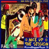 Nice Up The Session - RastFM #LoveReggaeMusic Show 31 20/01/2018