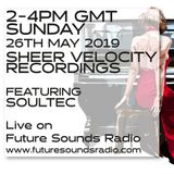 Sheer Velocity Radio - May 2019 - with soulTec