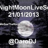 @DaroDJ #NightMoonLiveSet 21-01-2013