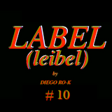 "DIEGO RO-K ´S ""LABEL""  RADIO SHOW .FROM PATAGONIA 2 THE WORLD.HOSTED ,MIXED,PICKED & FIXED BY DIEGO."