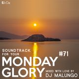 Monday Glory #71