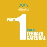 ARTURO MERCADO / LIVE IN / TERRAZA CATEDRAL / PART ONE