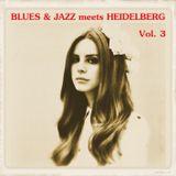 Blues & Jazz meets Heidelberg Vol. 03