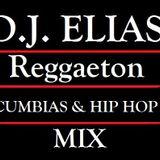 DJ ELIAS - Reggaeton, Cumbias & Hip Hop Mix
