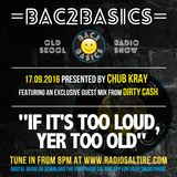 Bac2Basics with Chub Kray & Dirty Cash 17.09.2016