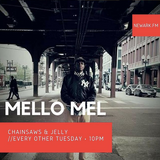 Chainsaws & Jelly 17 (Mello Mel)