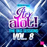 E1D - It's A Lot! The UKG Sessions, Vol. 8