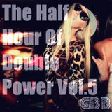 The Half Hour Of Double Power Vol.5
