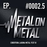 Episódio #0003 - Laguna Metal Fest III