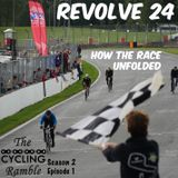 Revolve 24: How the race unfolded